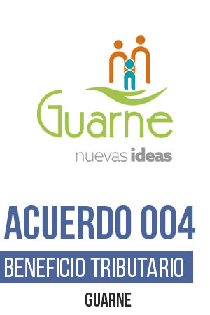 Guarne Acuerdo 004 Beneficio Tributario